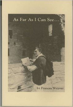 As Far As I Can See.: Weaver, Frances