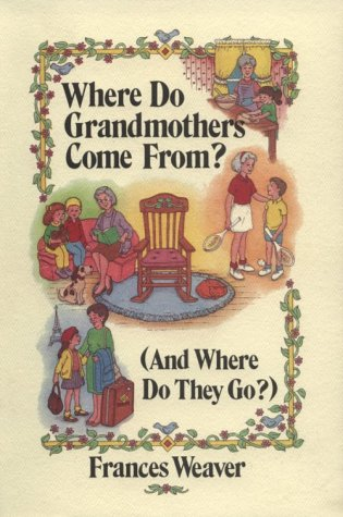 Where Do Grandmothers Come From?: (And Where Do They Go?) : A Close Look at Four Generations, in ...