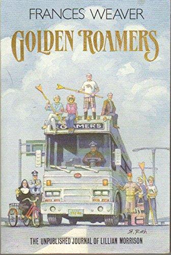 9780961793050: Golden Roamers: The Unpublished Journal of Lillian Morrison