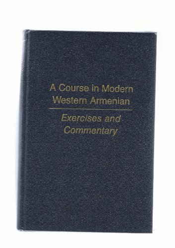 9780961793319: A Course in Modern Western Armenian: Exercises and Commentary