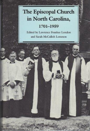 The Episcopal Church in North Carolina 1701-1959: Editor-Lawrence F. London