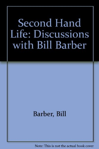 9780961794408: Second Hand Life: Discussions with Bill Barber