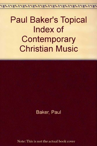 9780961795207: Paul Baker's Topical Index of Contemporary Christian Music