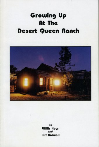 Growing up at the Desert Queen Ranch: Willis Keys, Art Kidwell