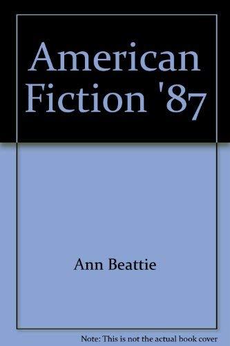 American Fiction, '87: Beattie, Ann