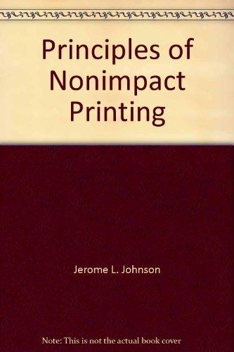 Principles of nonimpact printing: Johnson, Jerome L