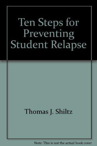 9780961802325: Ten Steps for Preventing Student Relapse