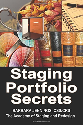 9780961802684: Staging Portfolio Secrets: Learn How to Create a Powerful Home Staging Portfolio to Showcase Your Talents and Get Clients to Hire You OR Secrets to Getting Prospects to Instantly Trust You