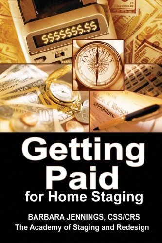 Getting Paid for Home Staging OR How to Protect Yourself as a Home Stager and Get Paid All You ...
