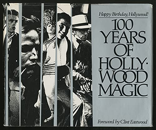 Happy Birthday,Hollywood! One Hundred Years of Magic 1887-1987: Webb, Michael
