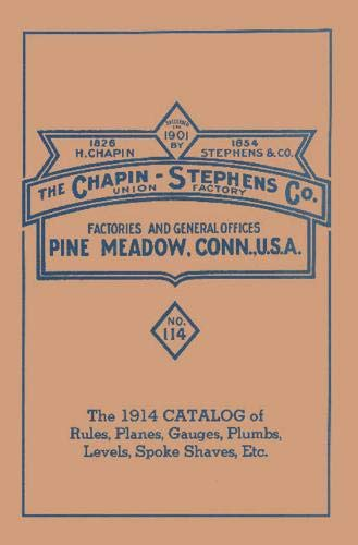 Chapin-Stephens Tools 1914 Catalog of Rules, Planes, Gauges, Plumbs, Levels, Spoke Shaves, Etc.: ...