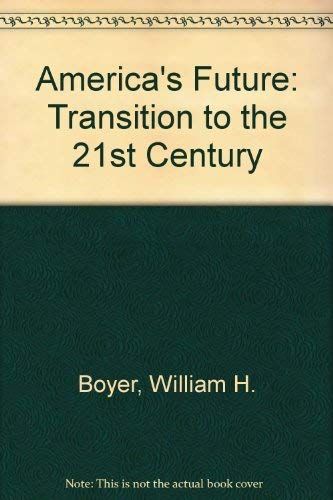9780961815301: America's Future: Transition to the 21st Century