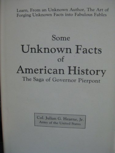 Some Unknown Facts of American History: the: Hearne, Julian G.