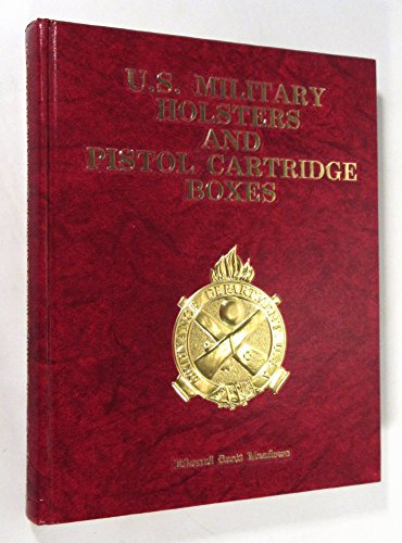 9780961819101: U.S. Military Holsters and Pistol Cartridge Boxes