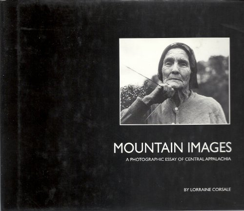 9780961822606: Mountain images: A photographic essay of central Appalachia