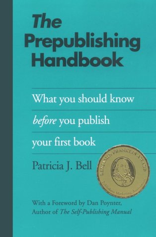 9780961822729: The Prepublishing Handbook: What You Should Know Before You Publish Your First Book