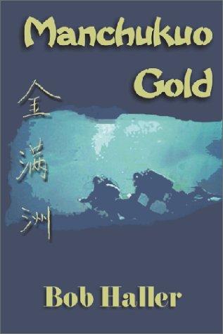 9780961823443: Manchukuo Gold