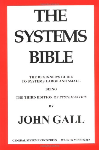 9780961825171: The Systems Bible: The Beginner's Guide to Systems Large and Small