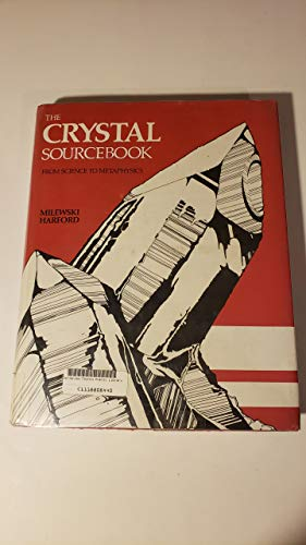 The Crystal Sourcebook : From Science to: Milewski, John Vincent