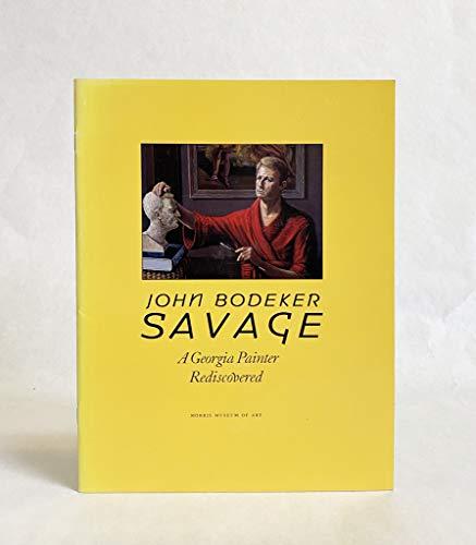 9780961827083: John Bodeker Savage, 1928-1986: A Georgia painter rediscovered
