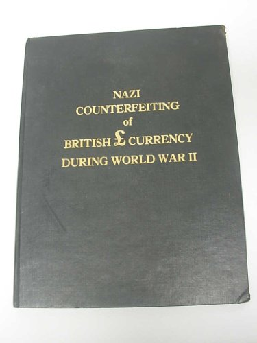 9780961827403: Nazi Counterfeiting of British Currency During World War II: Operation Andrew and Bernhard