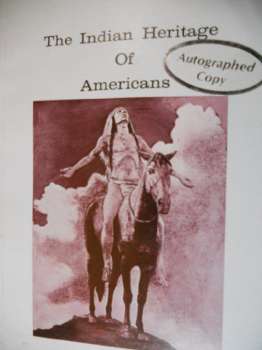 The Indian Heritage of Americans.: Phillips, John Franklin.