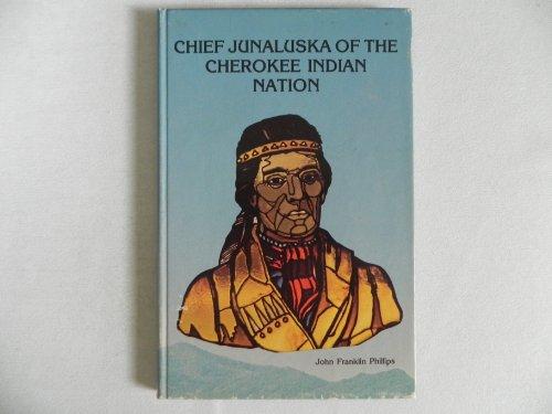 CHIEF JUNALUSKA OF THE CHEROKEE INDIAN NATION: Phillips, John Franklin