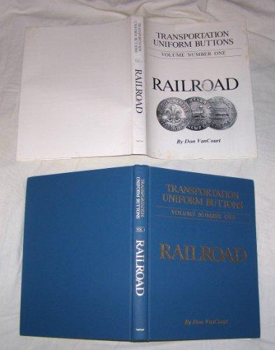 Transportation Uniform Buttons Railroad Errata and Addenda Laid In: Van Court, Donald P. ; Van ...