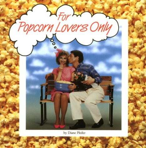 9780961830601: For Popcorn Lovers Only