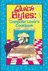 9780961830670: Quick Bytes: Computer Lover's Cookbook