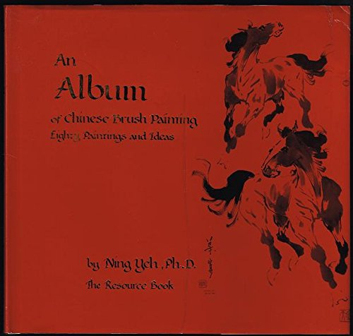 9780961830700: Album of Chinese Brush Painting, Eighty Paintings and Ideas