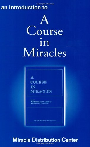 An Introduction to A Course in Miracles: Miracle Distribution Center