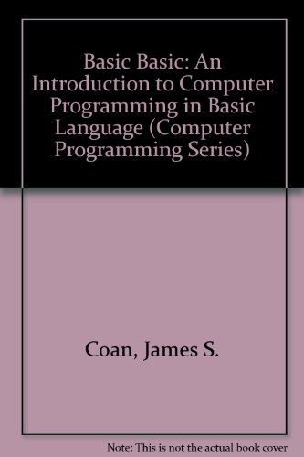 9780961834609: Basic Basic: An Introduction to Computer Programming in Basic Language (Computer Programming Series)