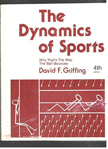 9780961836528: The Dynamics of Sports : 4th Why That's the Way the Ball Bounces