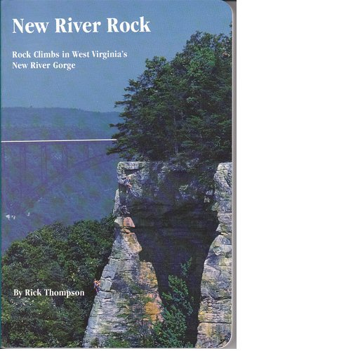 9780961838607: New River Rock: Rock Climbs in West Virginia's New River Gorge