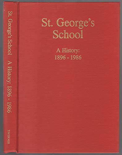 St. George's School: A History, 1896-1986