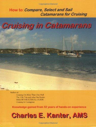 Cruising in Catamarans: Kanter, Charles