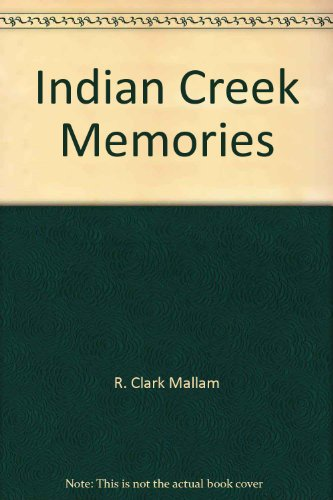 Indian Creek Memories: A Sense of Place