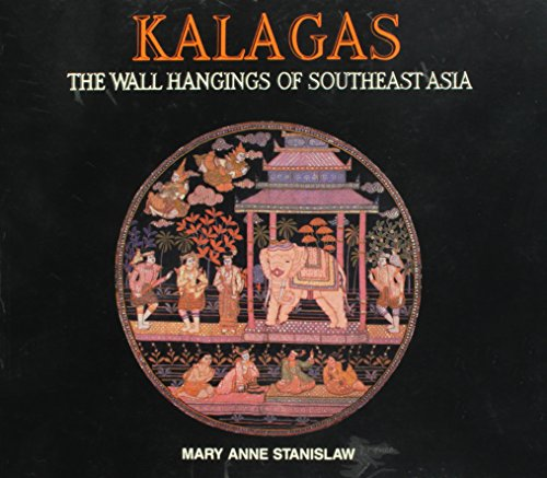 9780961844509: Kalagas: The Wall Hangings of Southeast Asia