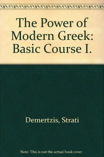The Power of Modern Greek: Basic Course: Strati Demertzis
