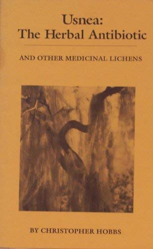 Usnea: The Herbal Antibiotic and Other Medicinal Lichens