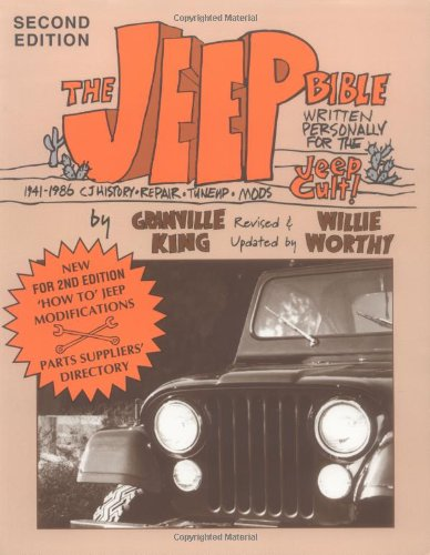9780961847340: The Jeep Bible: Written Personally for the Jeep Cult! : 1941-1986 Cj History, Repair, Tuneup, Mods