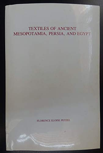 9780961847609: Textiles of Ancient Mesopotamia, Persia, and Egypt