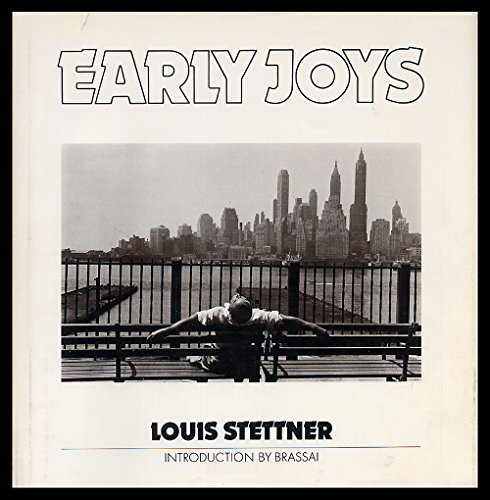 Early Joys: Photographs from 1947-1972: Stettner, Louis