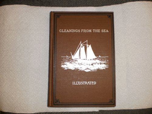 9780961852108: Gleanings from the sea: Showing the pleasures, pains and penalties of life afloat with contingencies ashore