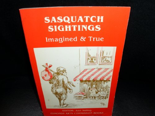 Sasquatch Sightings : Imagined and True