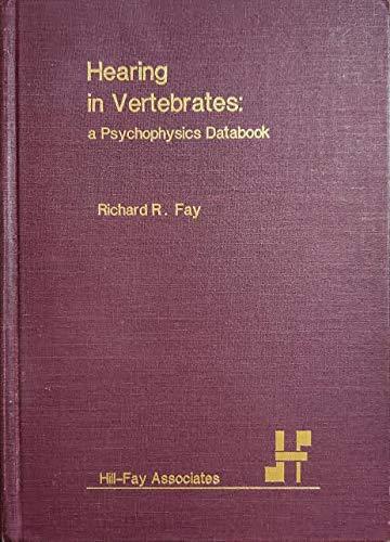 9780961855901: Hearing in Vertebrates: A Psychophysics Databook