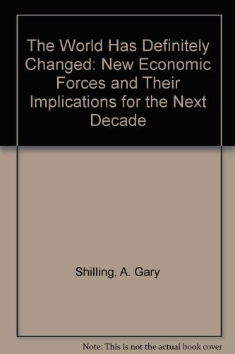 9780961856212: The World Has Definitely Changed: New Economic Forces and Their Implications for the Next Decade