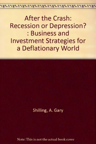 9780961856236: After the Crash: Recession or Depression? : Business and Investment Strategies for a Deflationary World