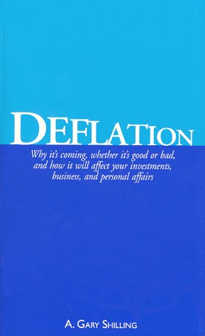 9780961856243: Deflation: Why it's coming, whether it's good or bad, and how it will affect your investments, business, and personal affairs